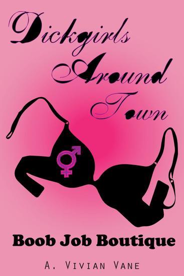 Dickgirls Around Town: Boob Job Boutique - Dickgirls Around Town #3 - cover