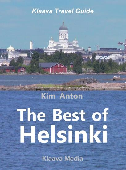 The Best of Helsinki: The Sights Activities and Local Favorites - Klaava Travel Guide - cover