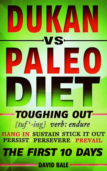 Dukan vs Paleo Diet - Toughing Out The First 10 Days - cover