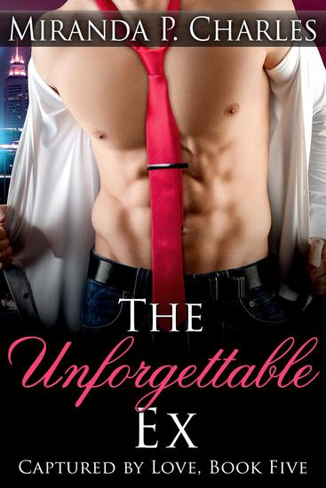 The Unforgettable Ex - Captured by Love #5 - cover