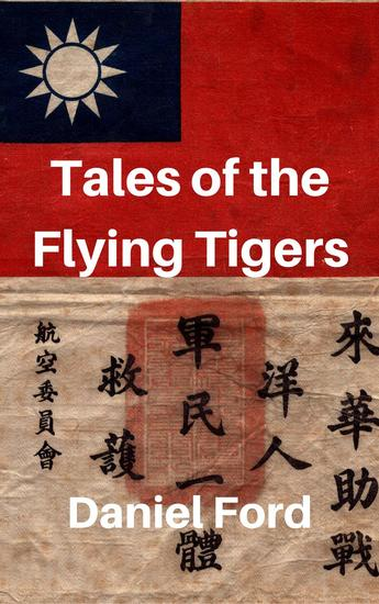 Tales of the Flying Tigers: Five Books about the American Volunteer Group Mercenary Heroes of Burma and China - cover