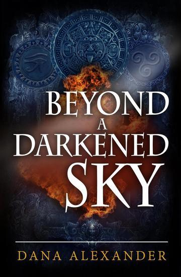 Beyond A Darkened Sky - The Three Keys #1 - cover