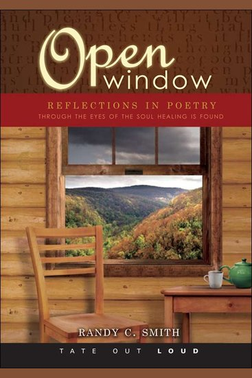Open Window - Reflections in Poetry; Through the Eyes of the Soul Healing is Found - cover