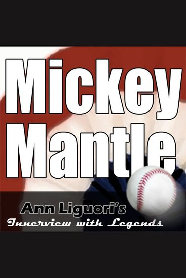 Ann Liguori's Audio Hall of Fame with Mickey Mantle - cover