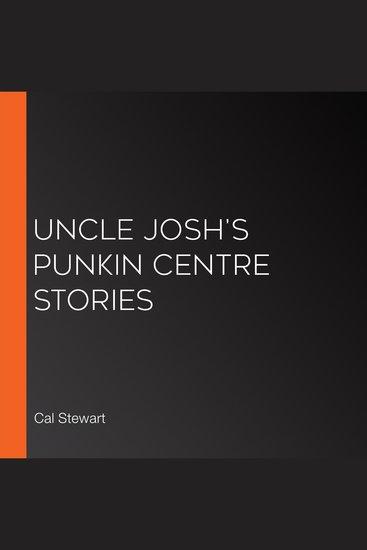 Uncle Josh's Punkin Centre Stories - cover