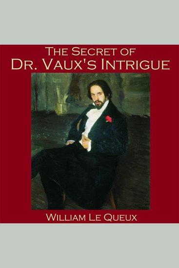 The Secret of Dr Vaux's Intrigue - cover