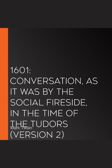 1601: Conversation as it was by the Social Fireside in the Time of the Tudors (Version 2) - cover