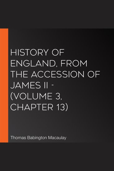 History of England from the Accession of James II - (Volume 3 Chapter 13) - cover