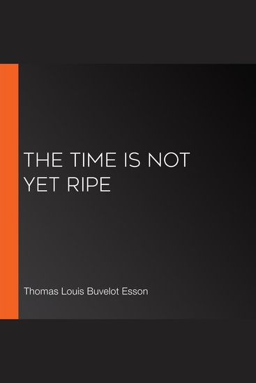 The Time is Not Yet Ripe - cover