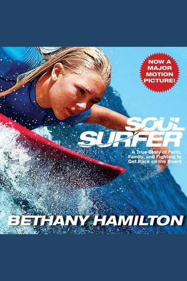 Soul Surfer - A True Story of Faith Family and Fighting to Get Back on the Board - cover