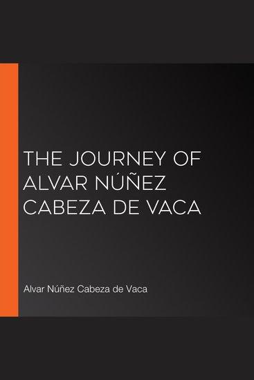 The Journey of Alvar Núñez Cabeza de Vaca - cover