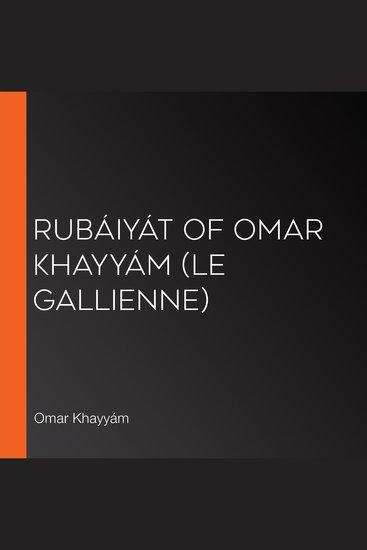 Rubáiyát of Omar Khayyám (Le Gallienne) - cover
