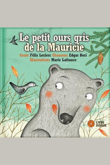 Le petit ours gris de la Mauricie - cover
