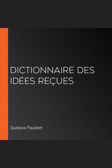 Dictionnaire des idées reçues - cover