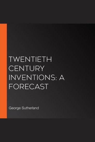Twentieth Century Inventions: A Forecast - cover