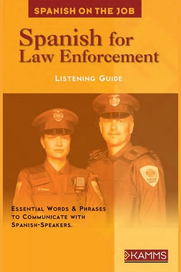 Spanish for Law Enforcement - Essential Words & Phrases to Communicate with Spanish-Speakers - cover