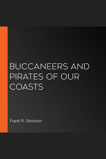 Buccaneers and Pirates of Our Coasts - cover