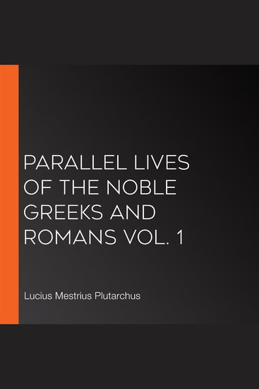 Parallel Lives of the Noble Greeks and Romans Vol 1 - cover