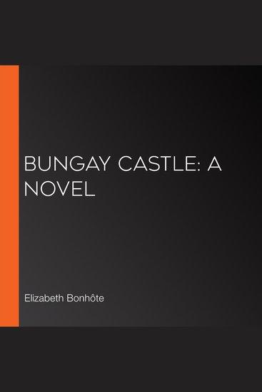 Bungay Castle: A Novel - cover