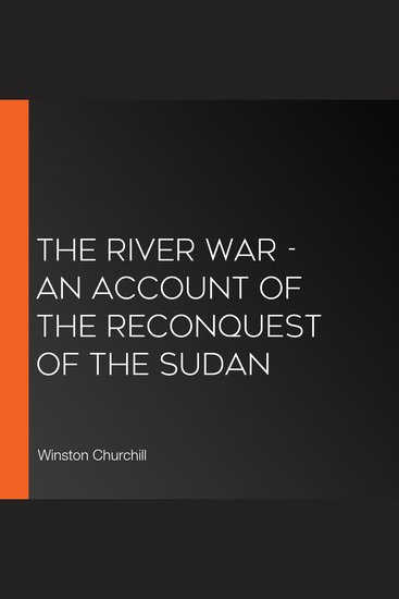 River War The - An Account of the Reconquest of the Sudan - cover