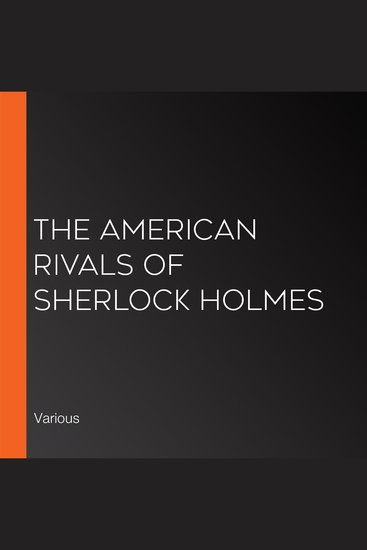 The American Rivals of Sherlock Holmes - cover