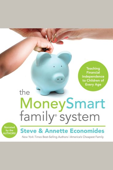 The MoneySmart Family System - Teaching Financial Independence to Children of Every Age - cover