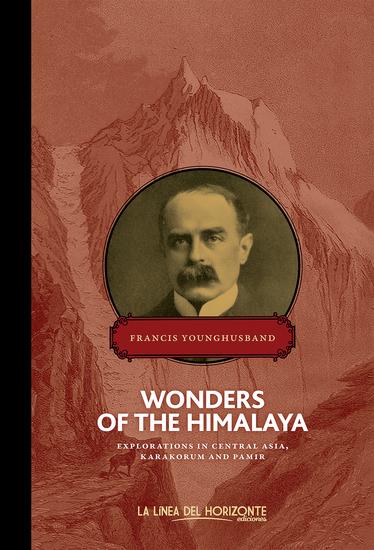 Wonders of the Himalaya - Explorations in Central Asia Karakorum and Pamir - cover