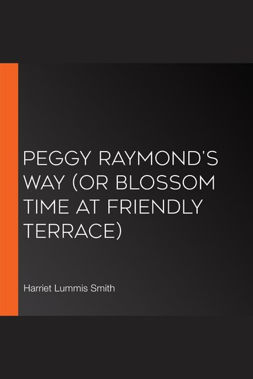 Peggy Raymond's Way (or Blossom Time At Friendly Terrace) - cover