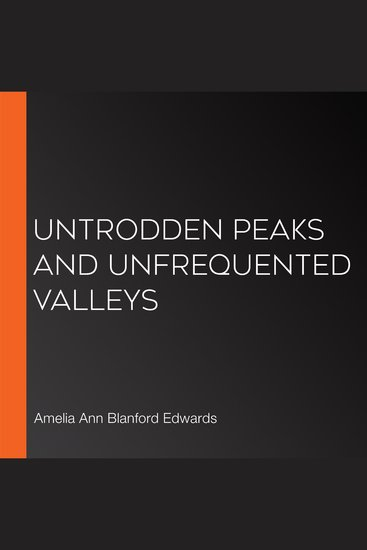 Untrodden Peaks and Unfrequented Valleys - cover