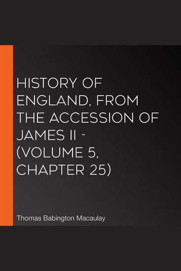 History of England from the Accession of James II - (Volume 5 Chapter 25) - cover