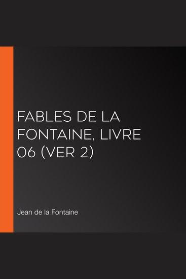 Fables de La Fontaine livre 06 (ver 2) - cover