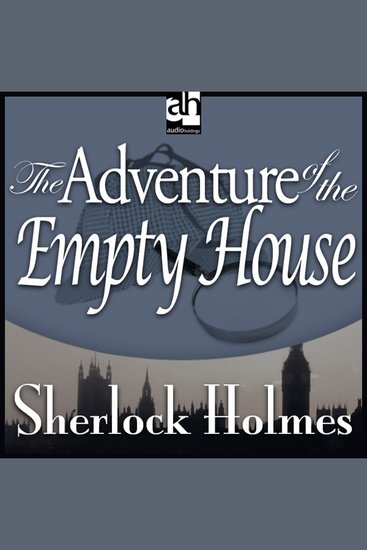 The Adventure of the Empty House - A Sherlock Holmes Mystery - cover