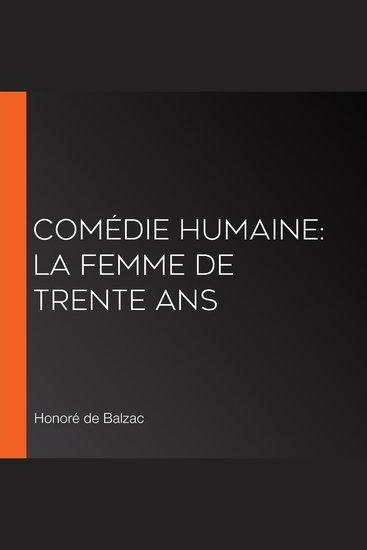 Comédie Humaine: La Femme de trente ans - cover