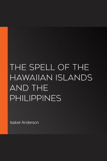 The Spell of the Hawaiian Islands and the Philippines - cover