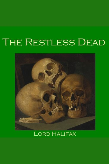 The Restless Dead - From Lord Halifax's Ghost Book - cover