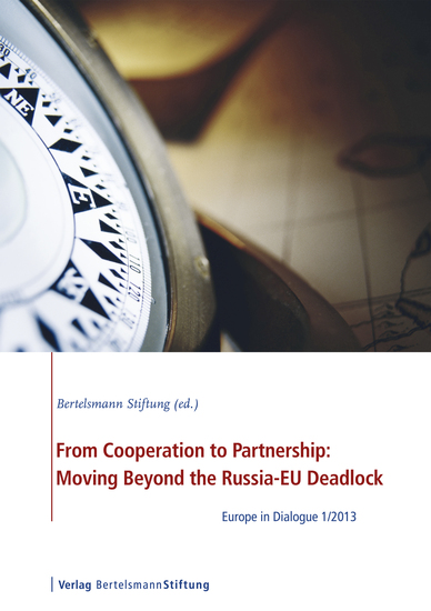 From Cooperation to Partnership: Moving Beyond the Russia-EU Deadlock - Europe in Dialogue 1 2013 - cover