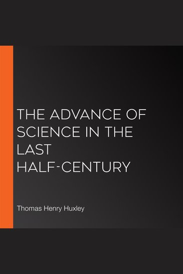 The Advance of Science in the Last Half-Century - cover