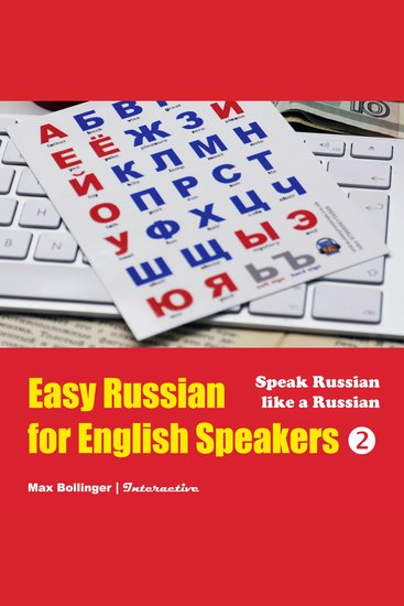 Speak Russian Like a Russian - Fly on a Russian Spaceship; Talk About Planet Earth and Listen to Yuri Gagarin William Shakespeare and Anton Chekhov in Russian - cover