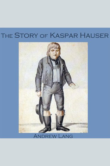 The Story of Kaspar Hauser - cover