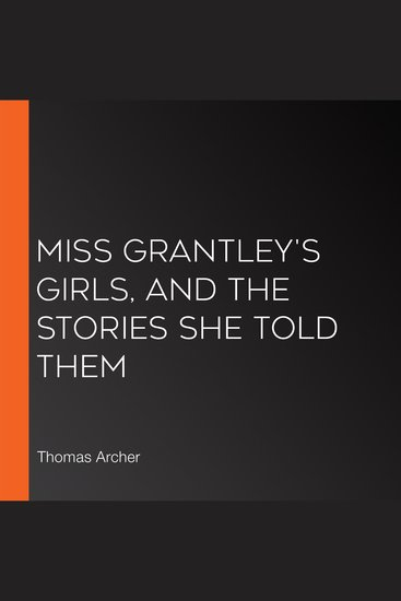 Miss Grantley's Girls and the Stories She Told Them - cover