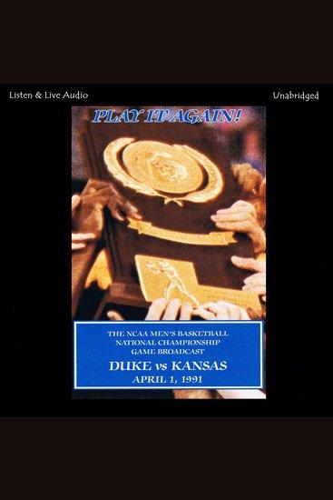 Play It Again! - Duke University's 1991 Ncaa Men's Basketball National Championship Run - cover