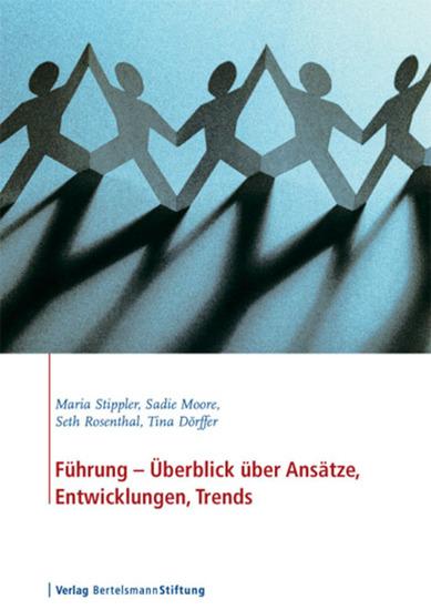Führung - Überblick über Ansätze Entwicklungen Trends - Bertelsmann Stiftung Leadership Series - cover