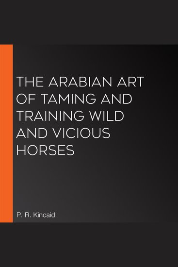The Arabian Art of Taming and Training Wild and Vicious Horses - cover