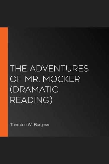 The Adventures of Mr Mocker (dramatic reading) - cover