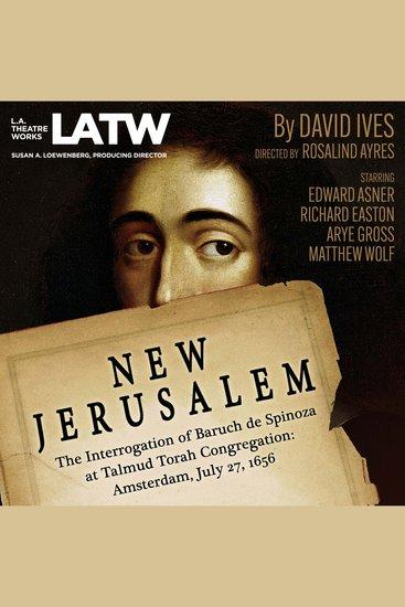 New Jerusalem - The Interrogation of Baruch De Spinoza at Talmud Torah Congregation: Amsterdam July 27 1656 - cover