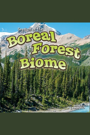 Seasons Of The Boreal Forest Biome - cover