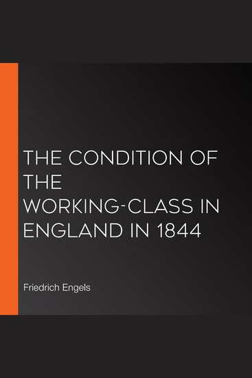 The Condition of the Working-Class in England in 1844 - cover