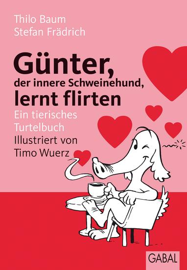Günter der innere Schweinehund lernt flirten - Ein tierisches Turtelbuch - cover