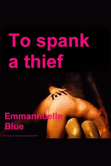 To Spank A Thief - cover