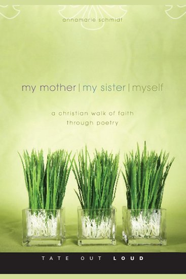 My Mother My Sister Myself - A Christian Walk of Faith Through Poetry - cover